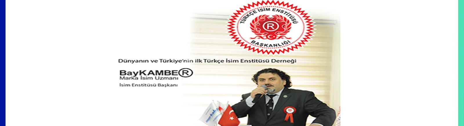 Dünyanın ve Türkiye'nin ilk Türkçe İsim Enstitüsü Derneği Açıldı