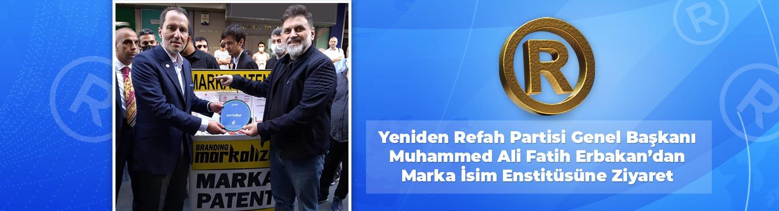 Yeniden Refah Partisi Genel Başkanı Muhammed Ali Fatih Erbakan'dan Marka İsim Enstitüsüne Ziyaret